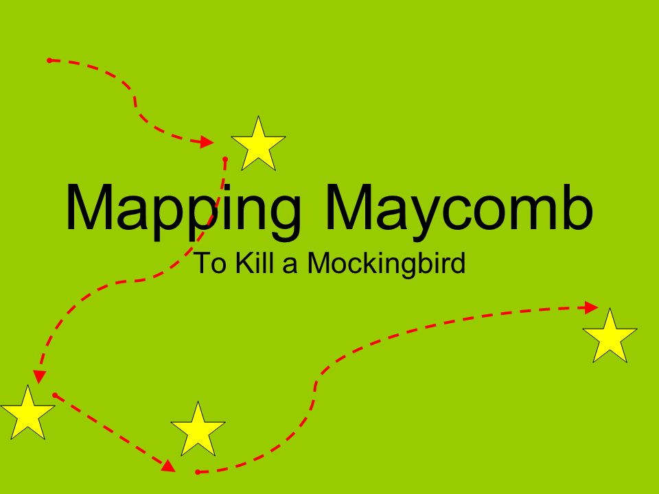 Mapping Maycomb To Kill a Mockingbird