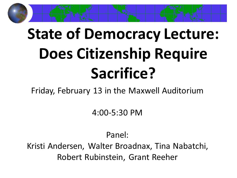 State of Democracy Lecture: Does Citizenship Require Sacrifice
