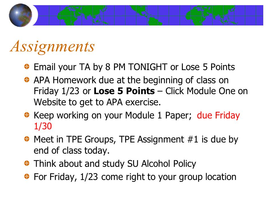 Assignments Email your TA by 8 PM TONIGHT or Lose 5 Points
