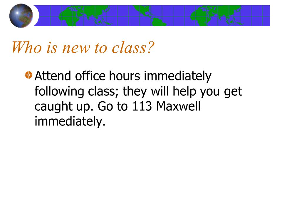 Who is new to class.