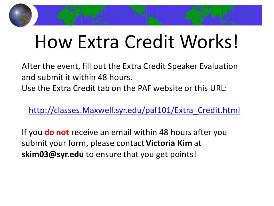 How Extra Credit Works! After the event, fill out the Extra Credit Speaker Evaluation and submit it within 48 hours.