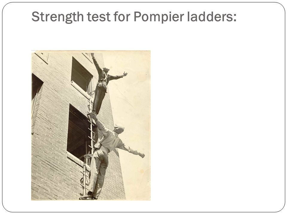 Strength test for Pompier ladders: