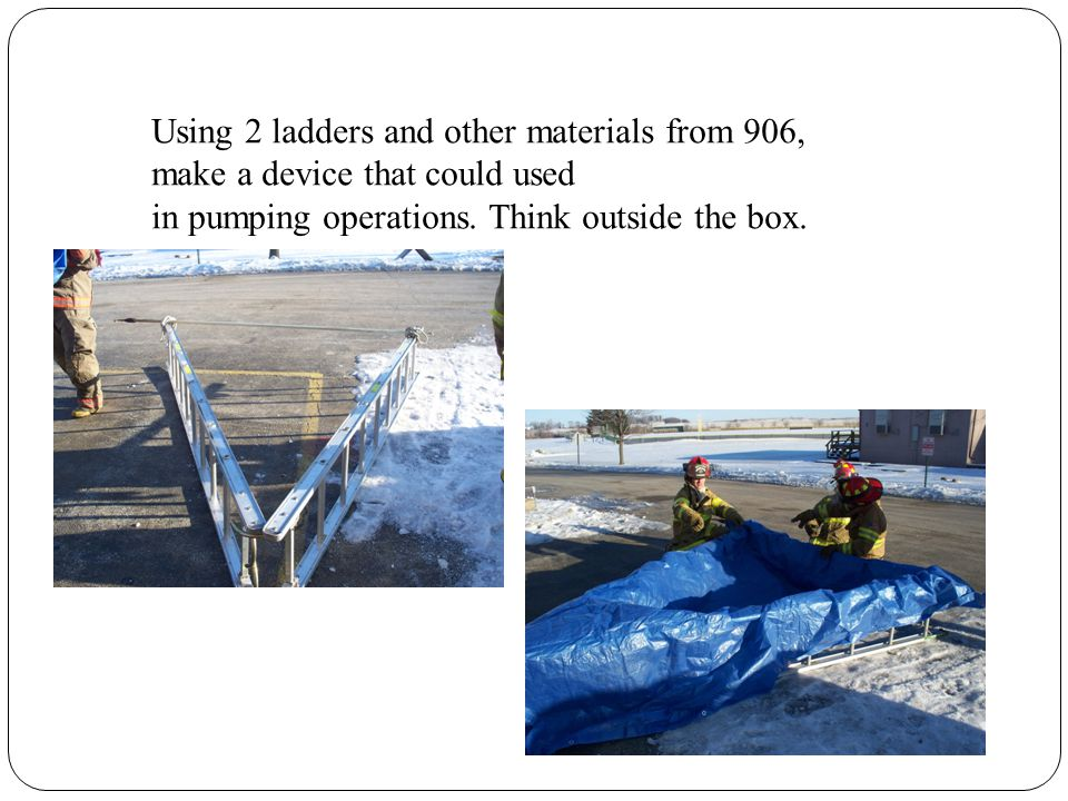 Using 2 ladders and other materials from 906,