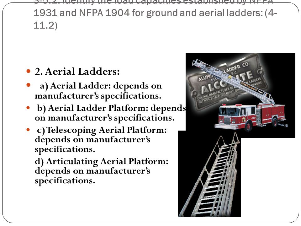 a) Aerial Ladder: depends on manufacturer's specifications.