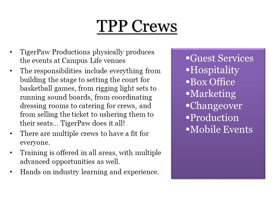 The staff of Campus Life are dedicated to the success of TigerPaw Productions.