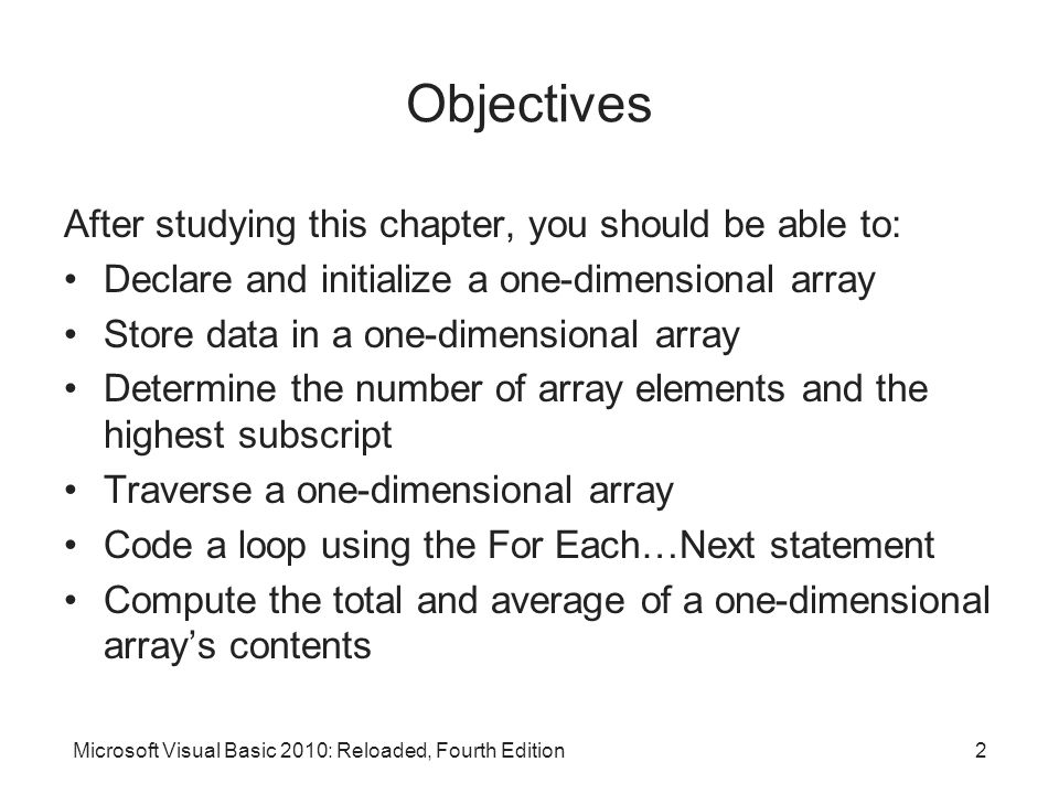 Objectives After studying this chapter, you should be able to: