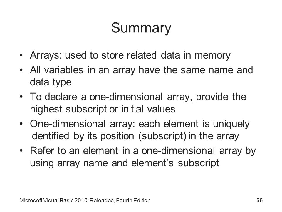 Summary Arrays: used to store related data in memory