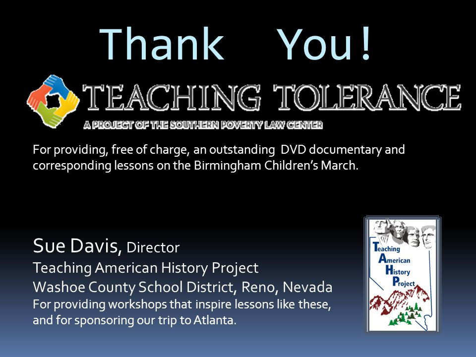 Thank You! Sue Davis, Director Teaching American History Project
