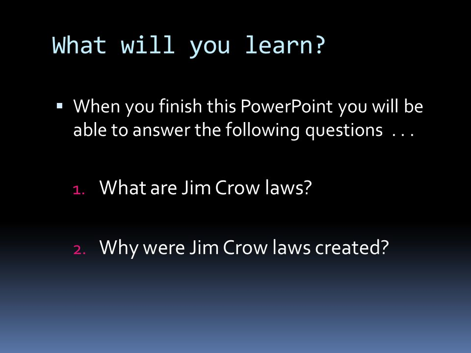 What will you learn What are Jim Crow laws
