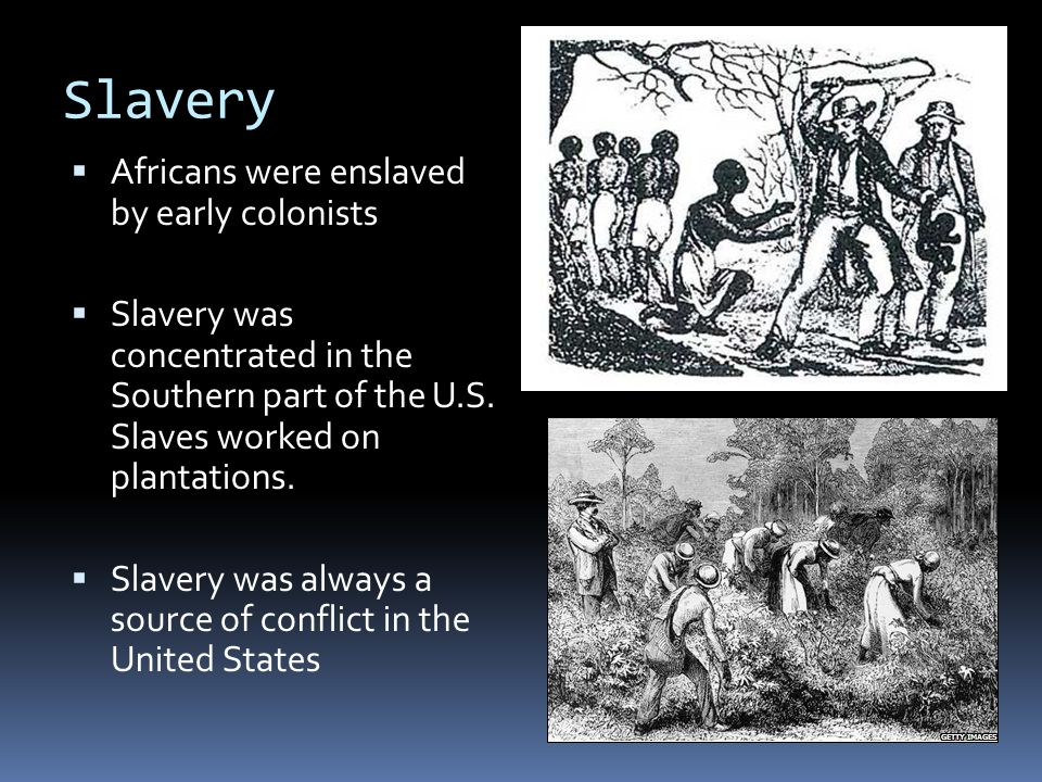 Slavery Africans were enslaved by early colonists