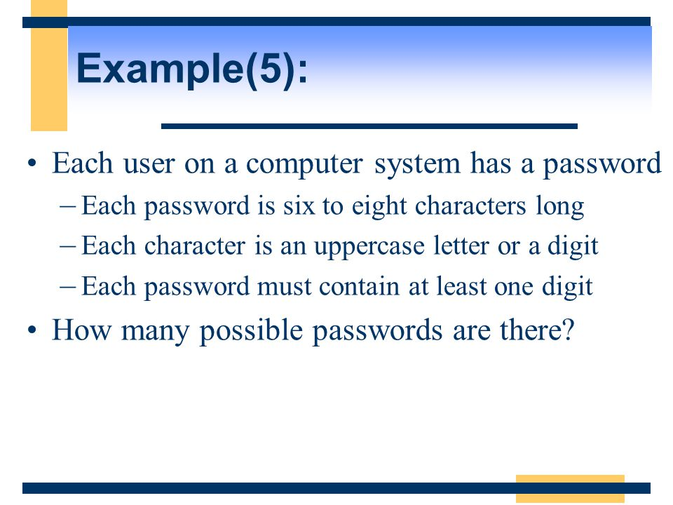 Example(5): Each user on a computer system has a password