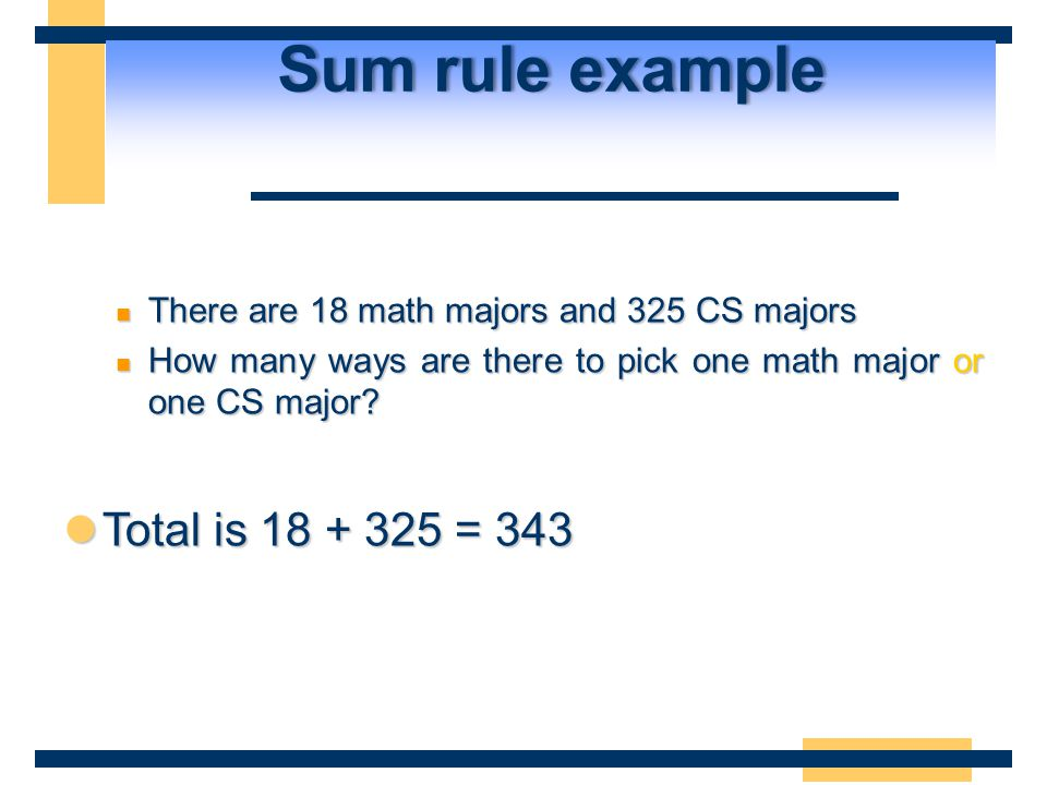 Sum rule example Total is 18 + 325 = 343
