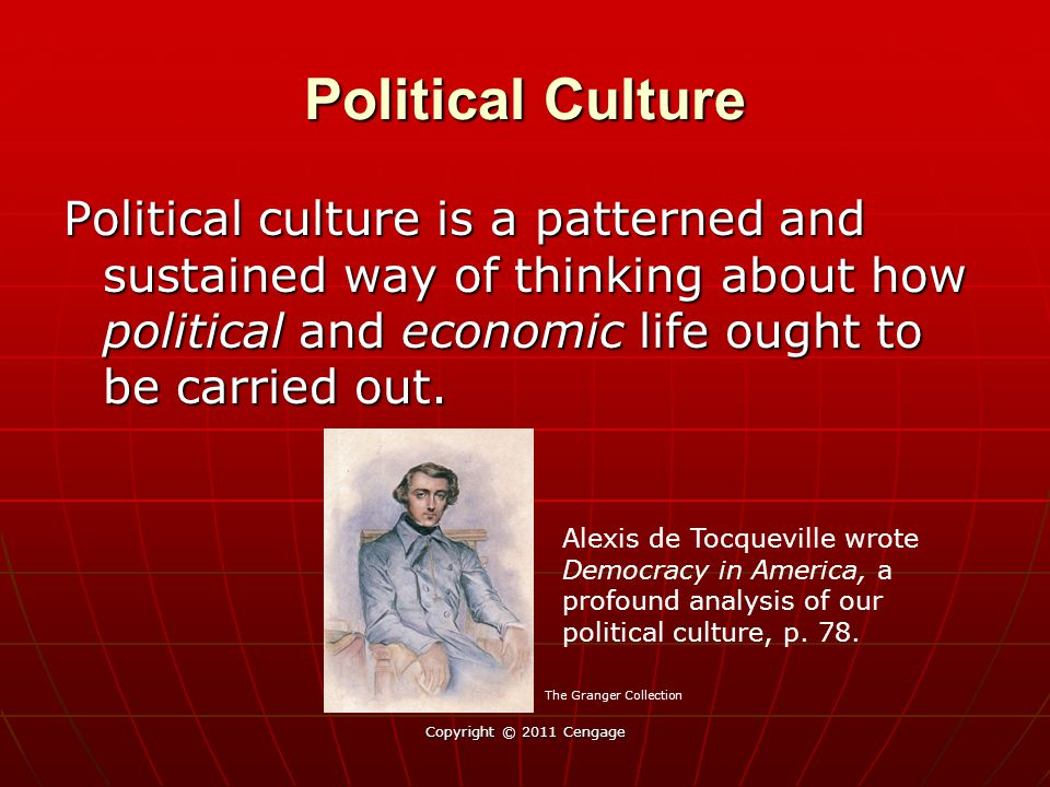Political Culture Political culture is a patterned and sustained way of thinking about how political and economic life ought to be carried out.