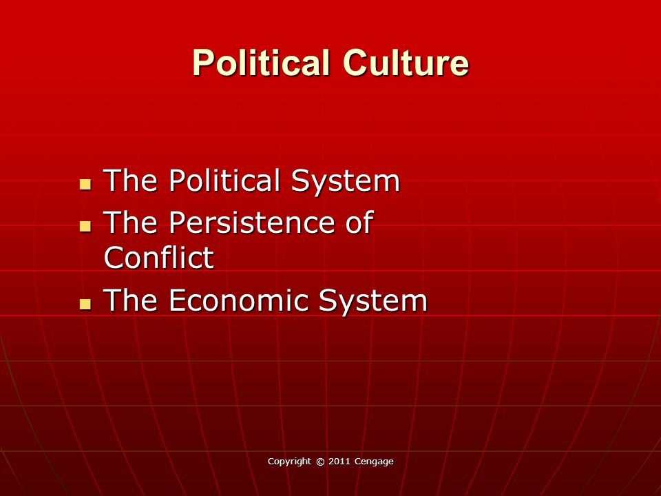 Political Culture The Political System The Persistence of Conflict