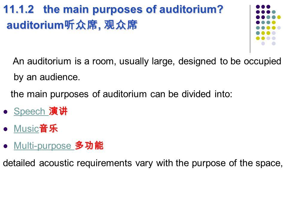 11.1.2 the main purposes of auditorium auditorium听众席, 观众席