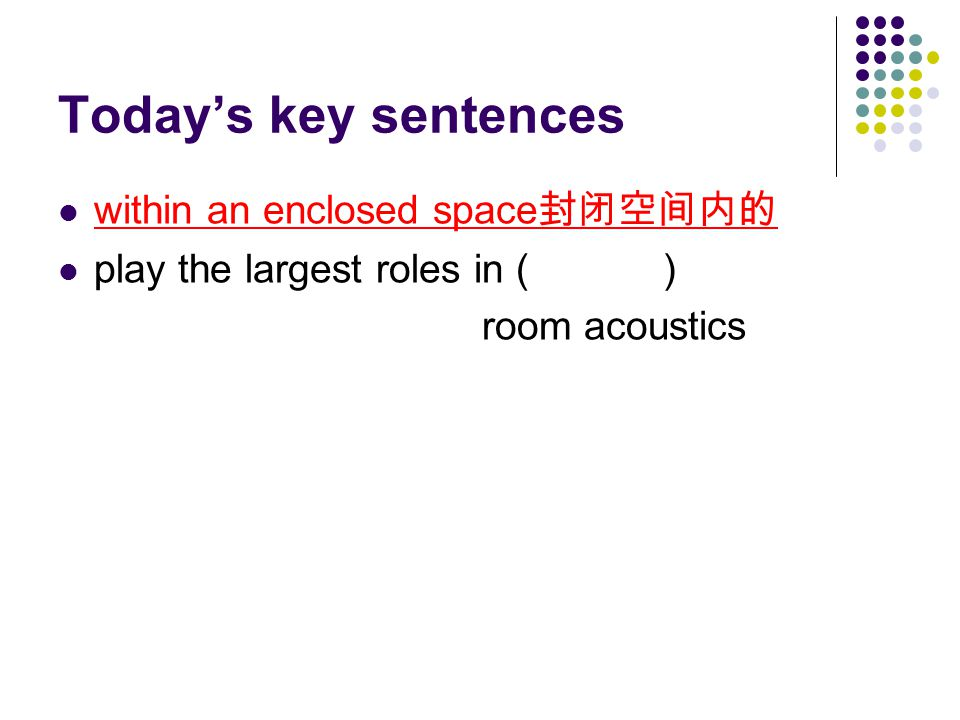 Today's key sentences within an enclosed space封闭空间内的
