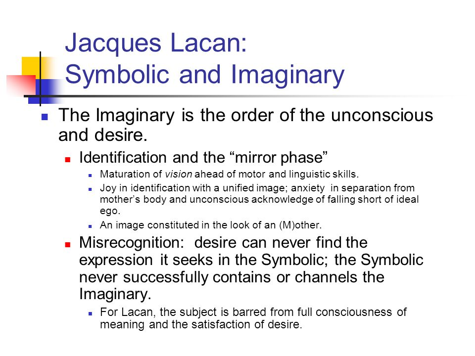 Jacques Lacan: Symbolic and Imaginary
