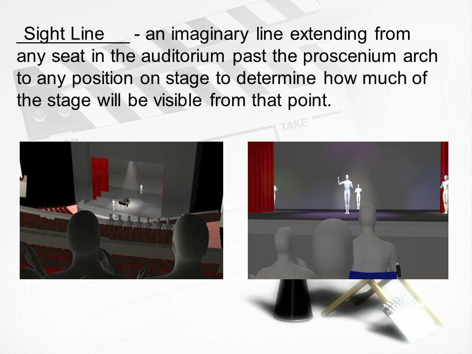 ___________ - an imaginary line extending from any seat in the auditorium past the proscenium arch to any position on stage to determine how much of the stage will be visible from that point.