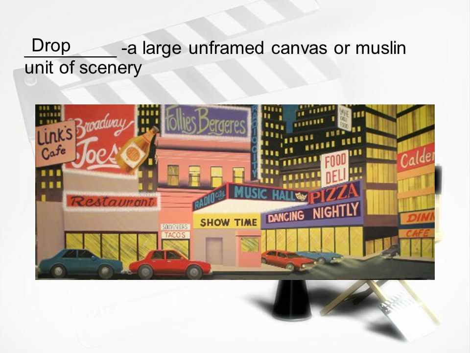 _________ -a large unframed canvas or muslin unit of scenery