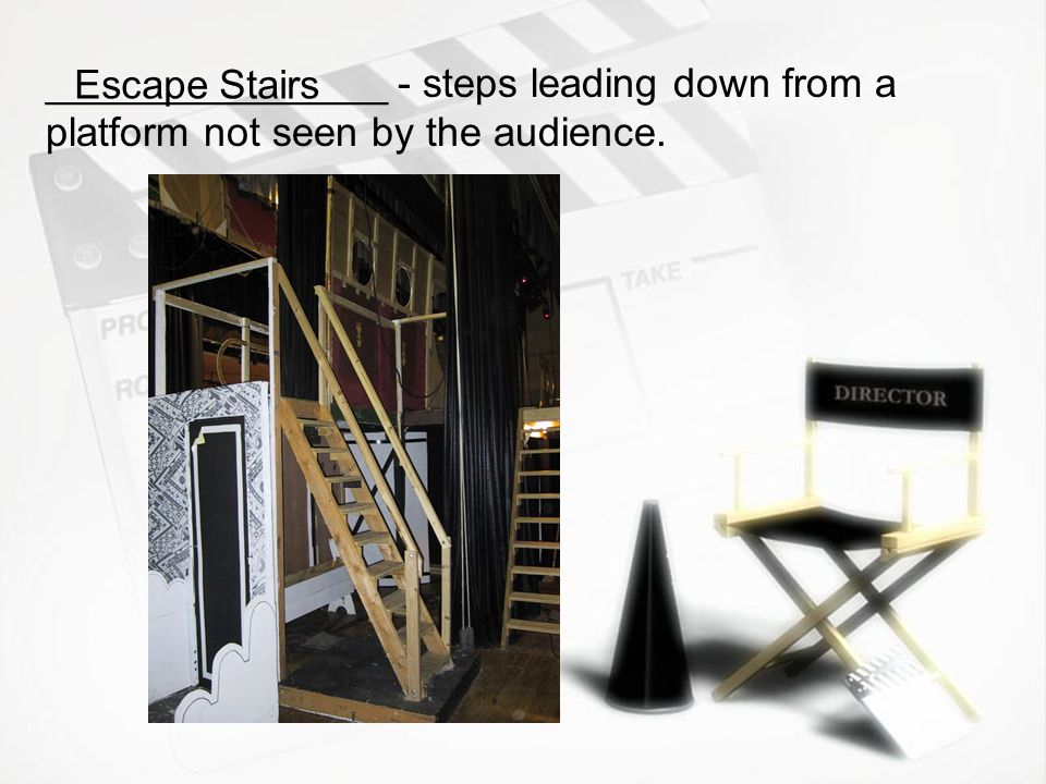 _______________ - steps leading down from a platform not seen by the audience.