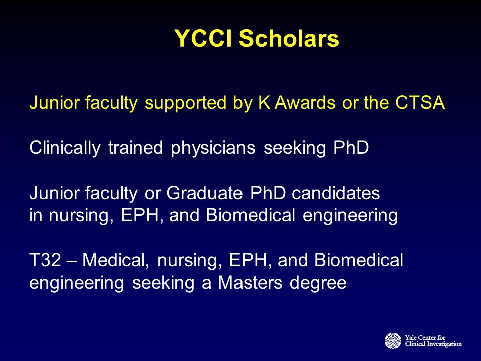 YCCI Scholars Junior faculty supported by K Awards or the CTSA