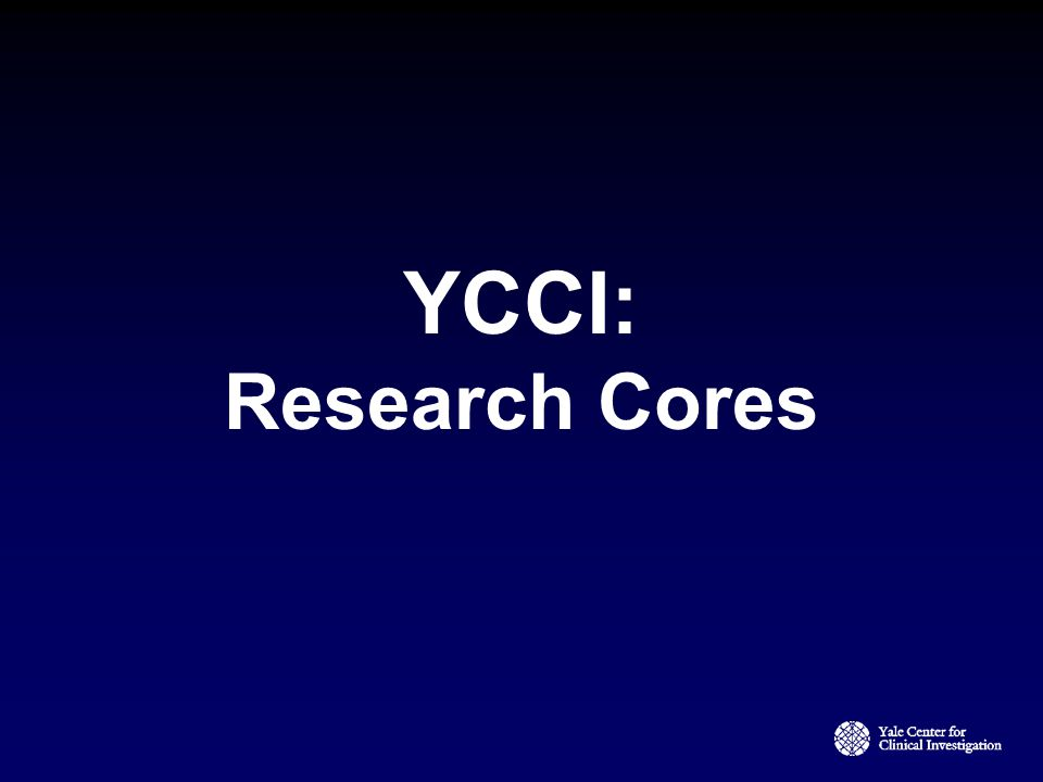 YCCI: Research Cores