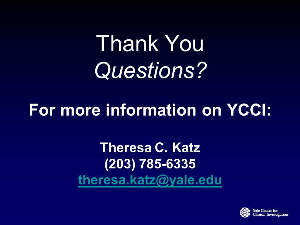 Thank You Questions. For more information on YCCI: Theresa C