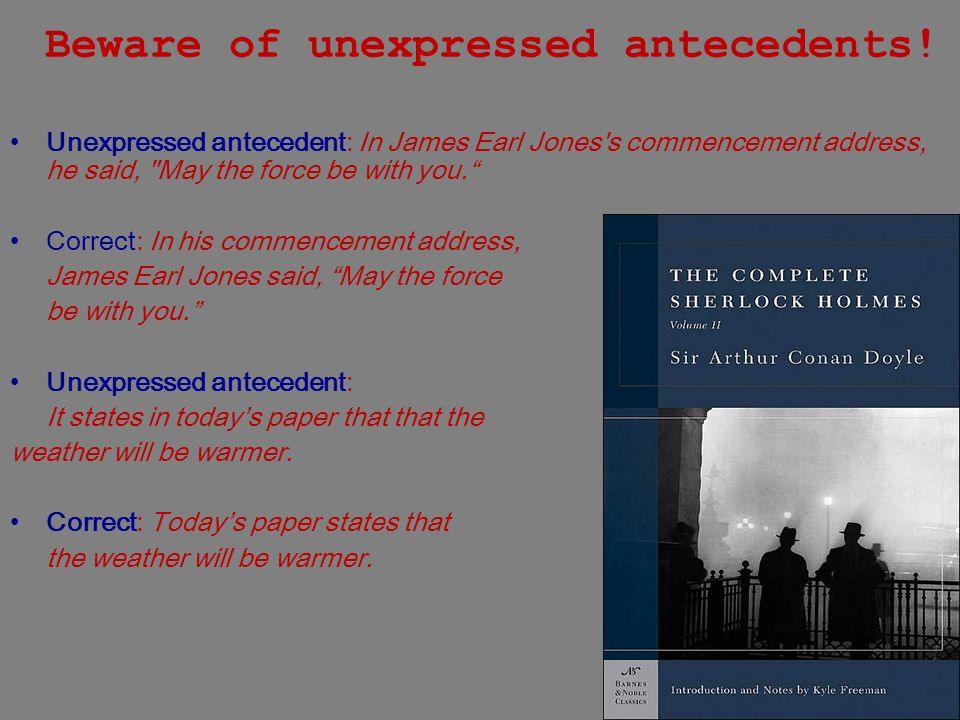 Beware of unexpressed antecedents!