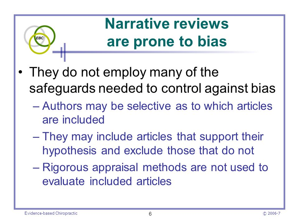 Narrative reviews are prone to bias