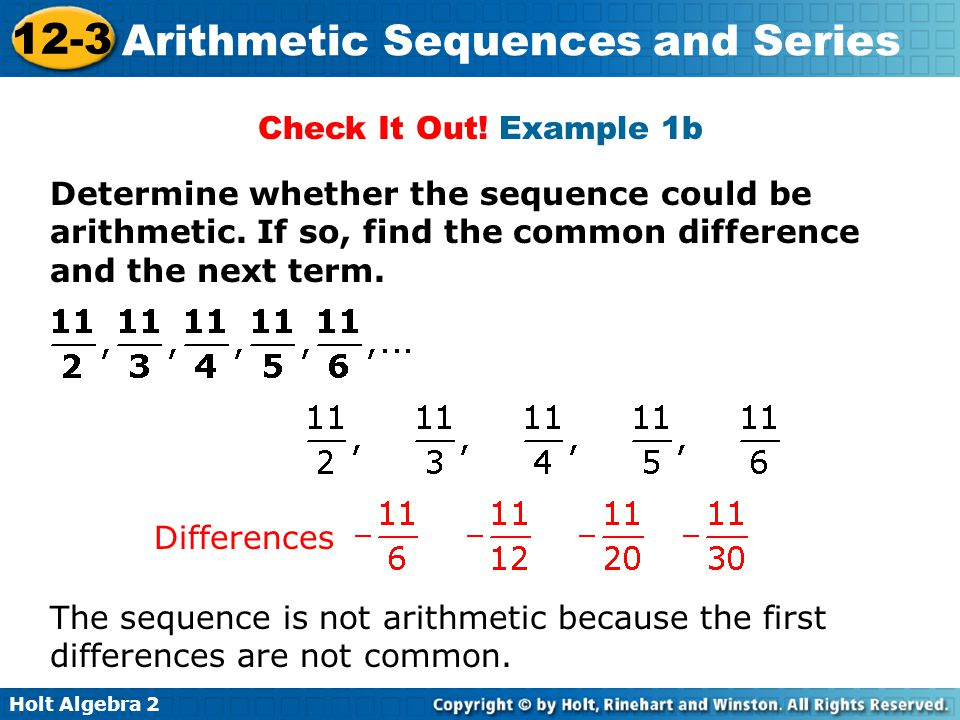 Check It Out! Example 1b Determine whether the sequence could be arithmetic. If so, find the common difference and the next term.