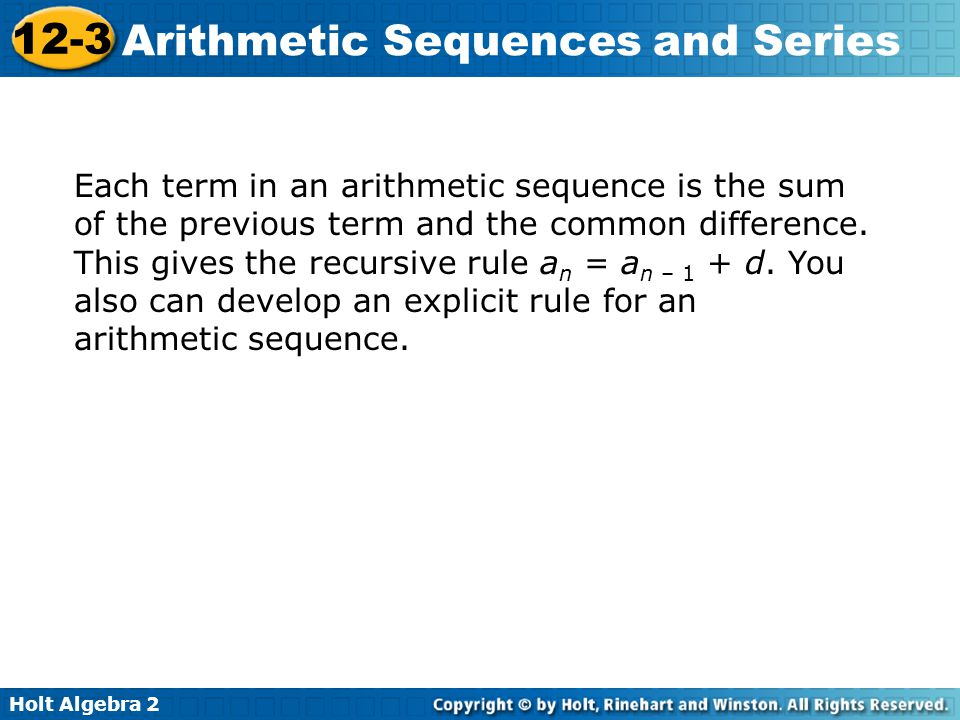 Each term in an arithmetic sequence is the sum of the previous term and the common difference.