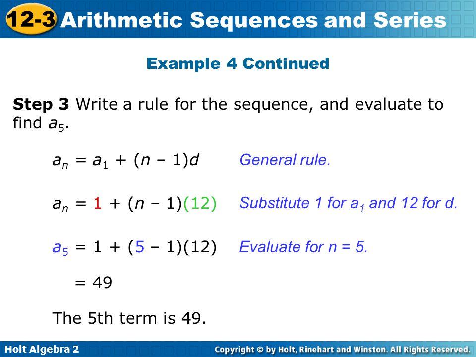 Example 4 Continued Step 3 Write a rule for the sequence, and evaluate to find a5. an = a1 + (n – 1)d.