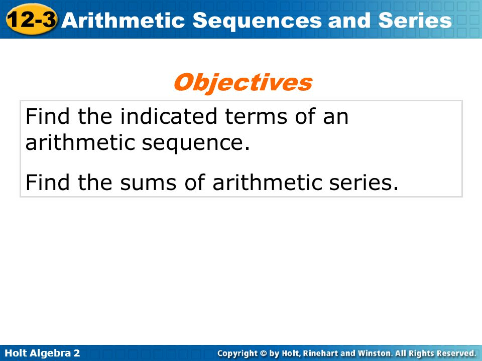 Objectives Find the indicated terms of an arithmetic sequence.