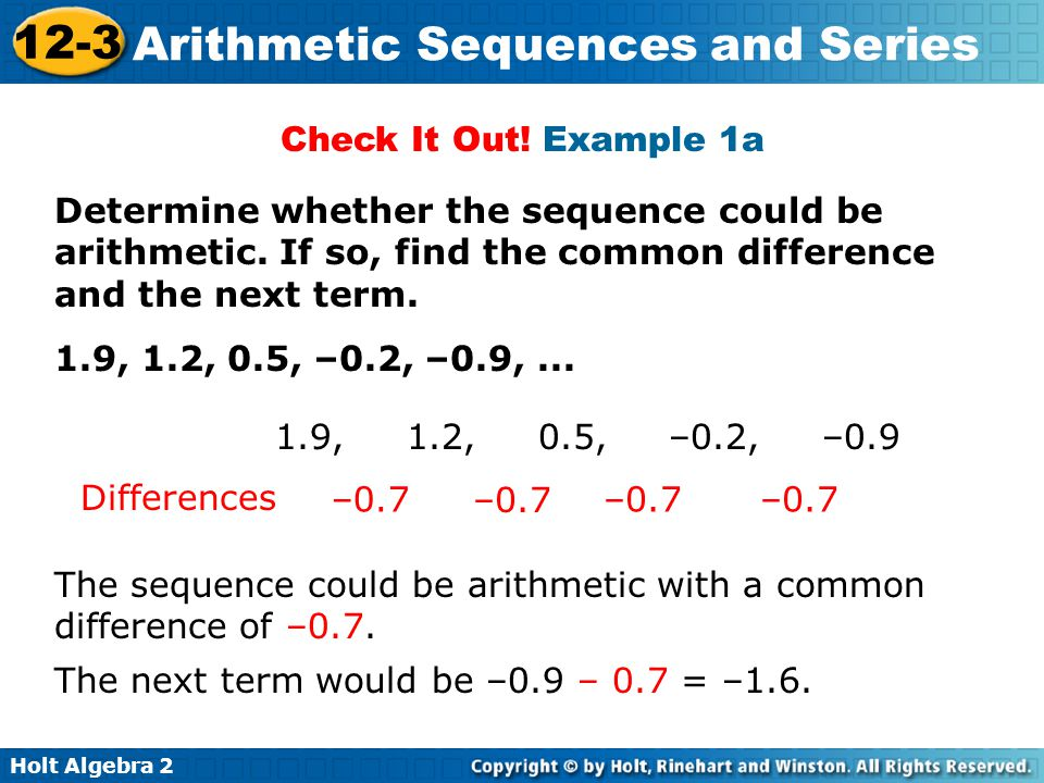 Check It Out! Example 1a Determine whether the sequence could be arithmetic. If so, find the common difference and the next term.