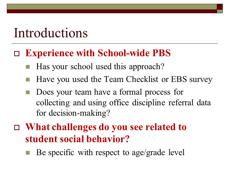 Introductions Experience with School-wide PBS