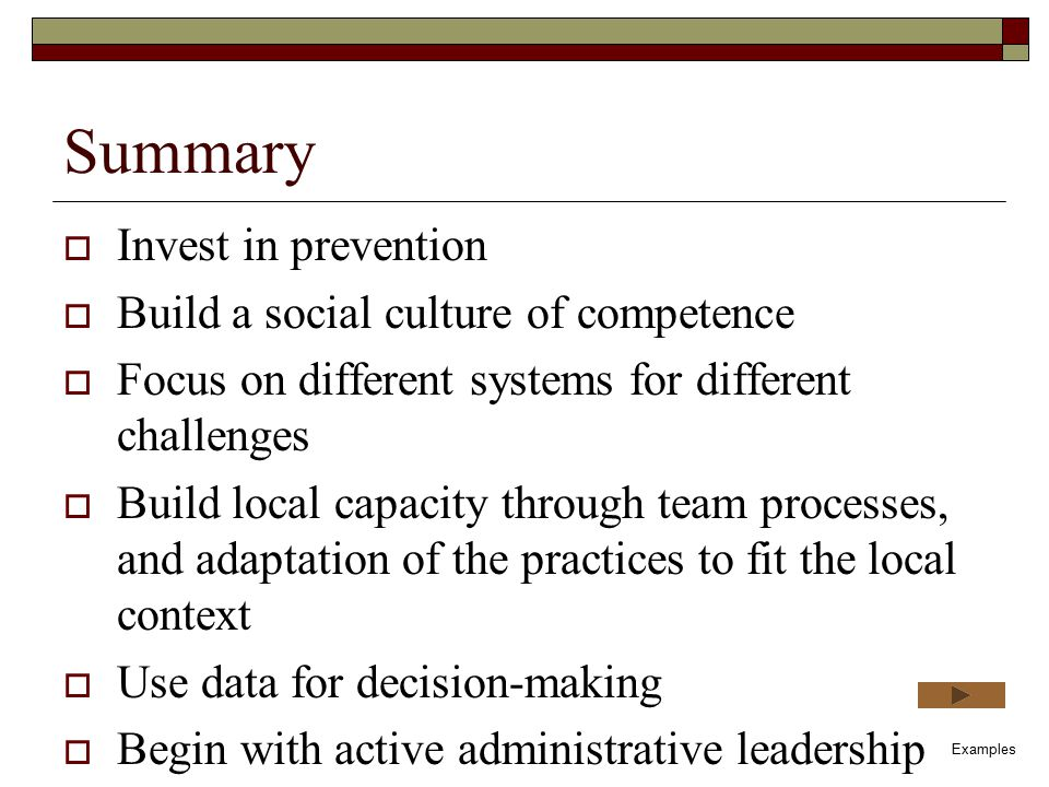 Summary Invest in prevention Build a social culture of competence