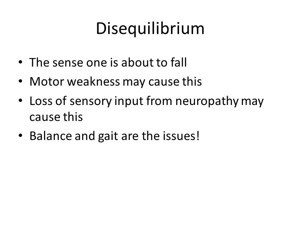 Disequilibrium The sense one is about to fall