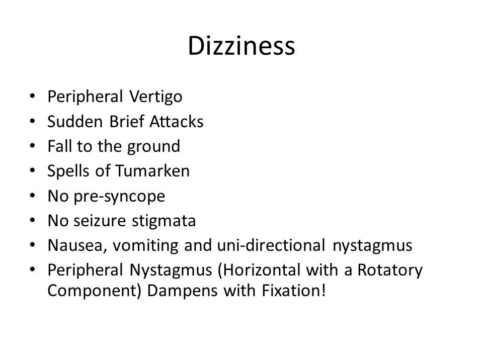 Dizziness Peripheral Vertigo Sudden Brief Attacks Fall to the ground
