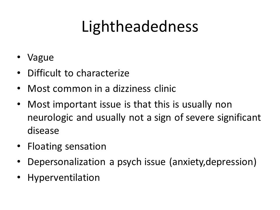 Lightheadedness Vague Difficult to characterize