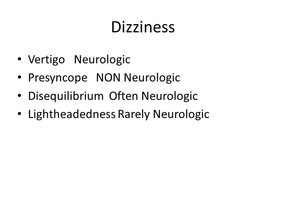Dizziness Vertigo Neurologic Presyncope NON Neurologic