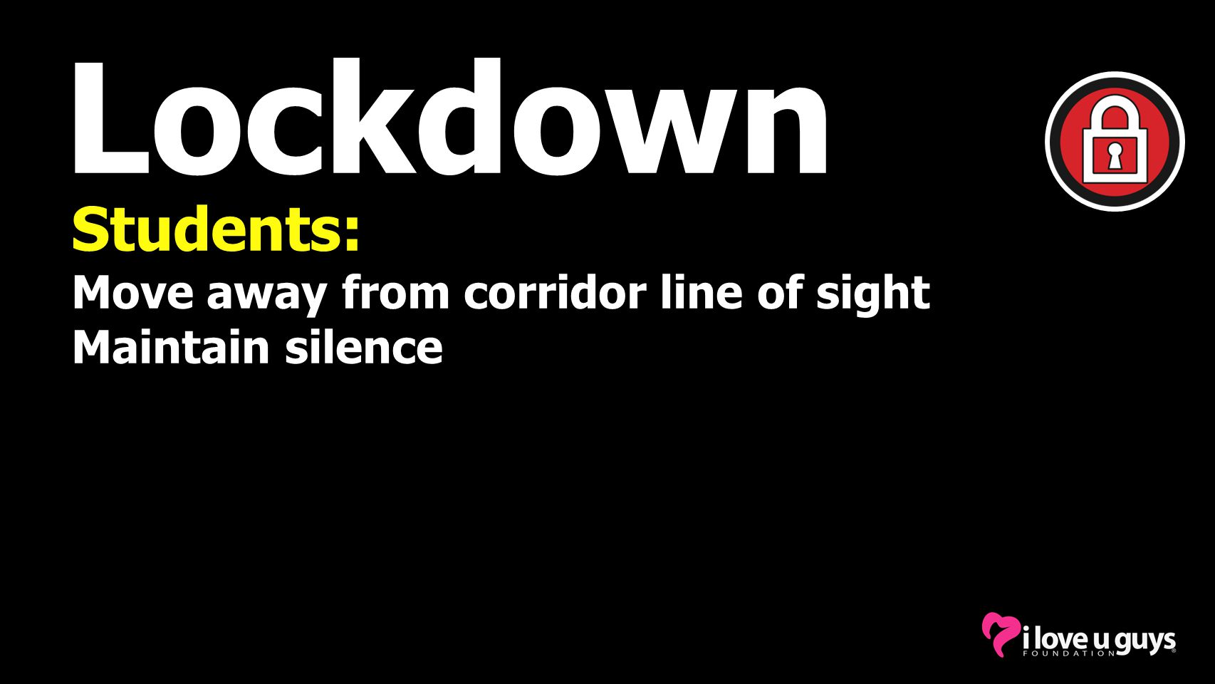 Lockdown Students: Move away from corridor line of sight