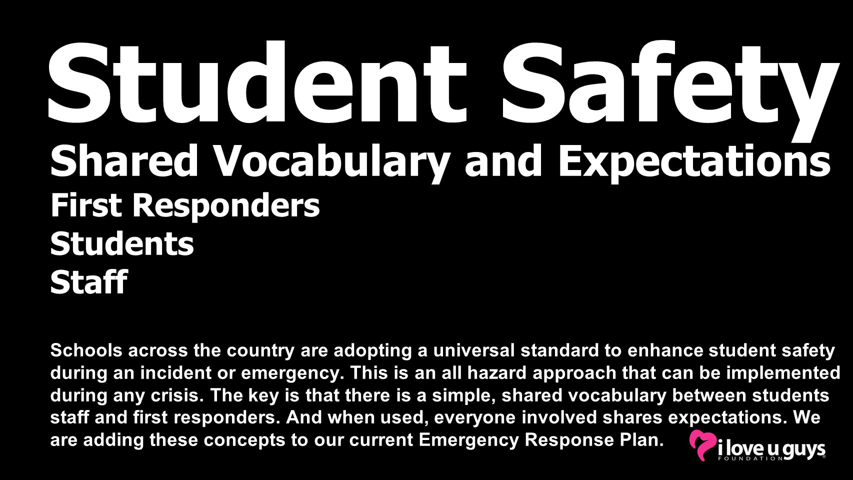 Student Safety Shared Vocabulary and Expectations First Responders