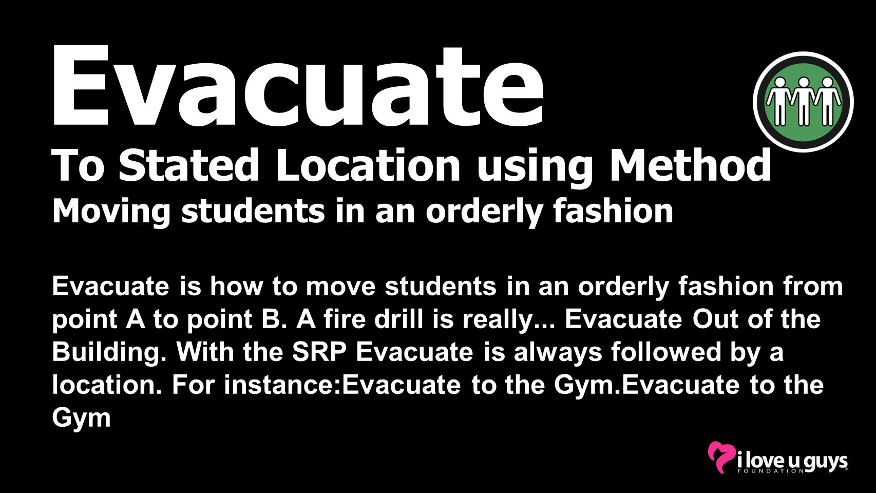 Evacuate To Stated Location using Method