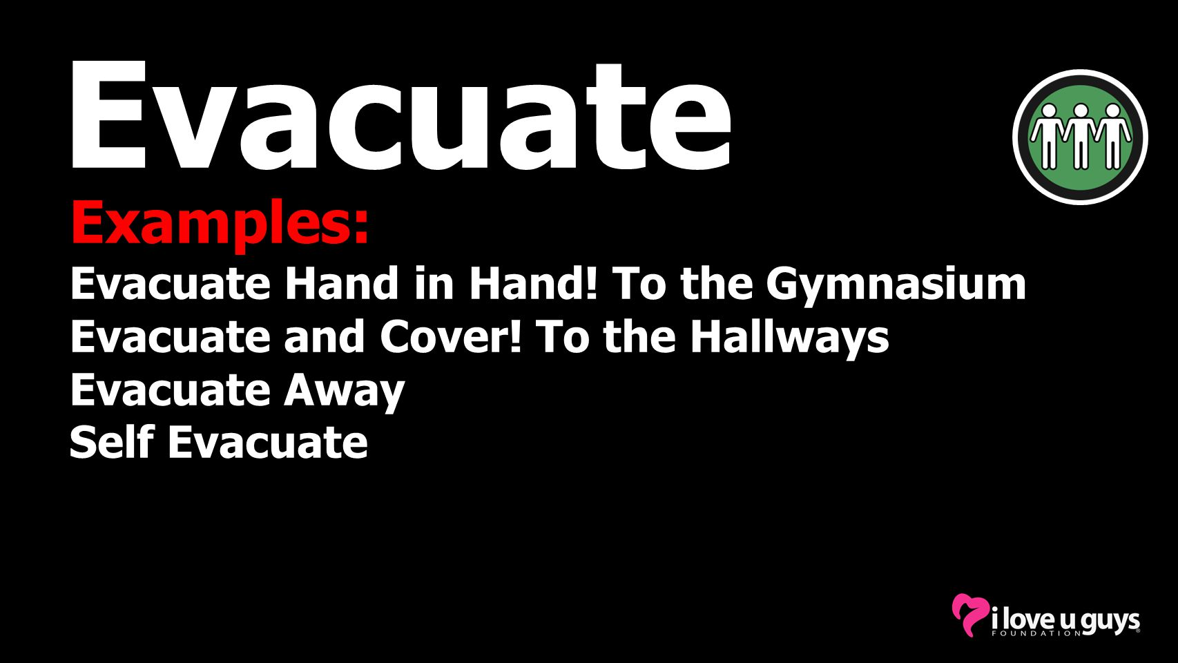 Evacuate Examples: Evacuate Hand in Hand! To the Gymnasium