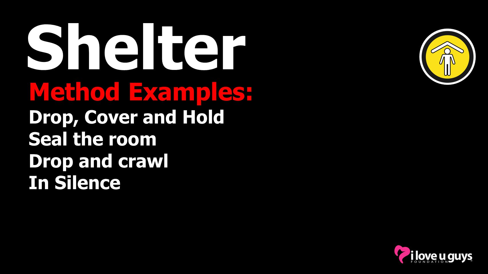 Shelter Method Examples: Drop, Cover and Hold Seal the room