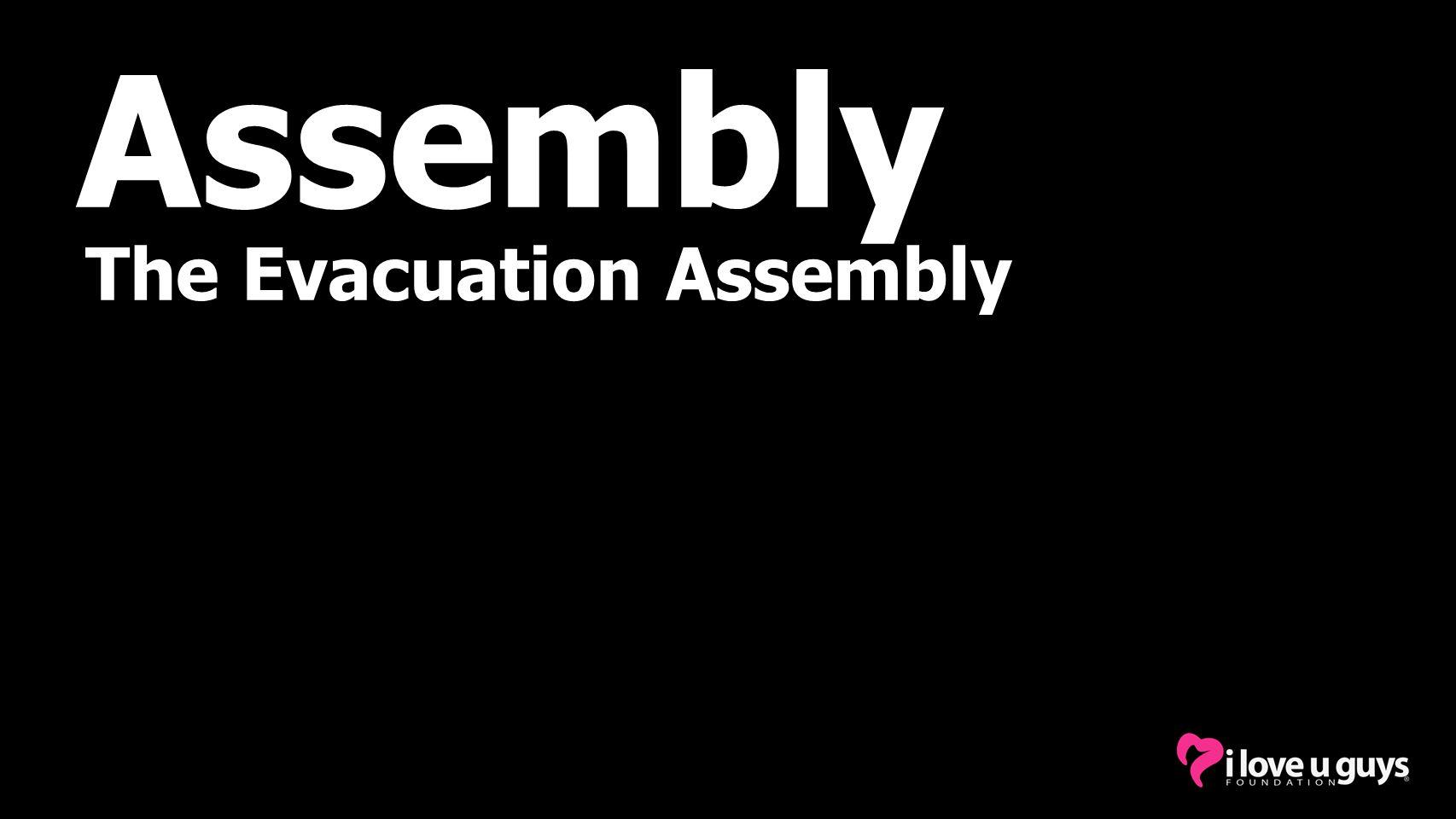 Assembly The Evacuation Assembly