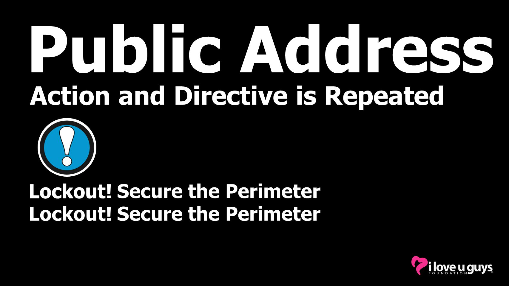 Public Address Action and Directive is Repeated Lockdown Evacuate