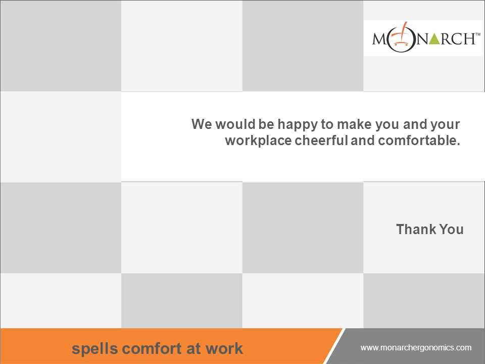 spells comfort at work We would be happy to make you and your