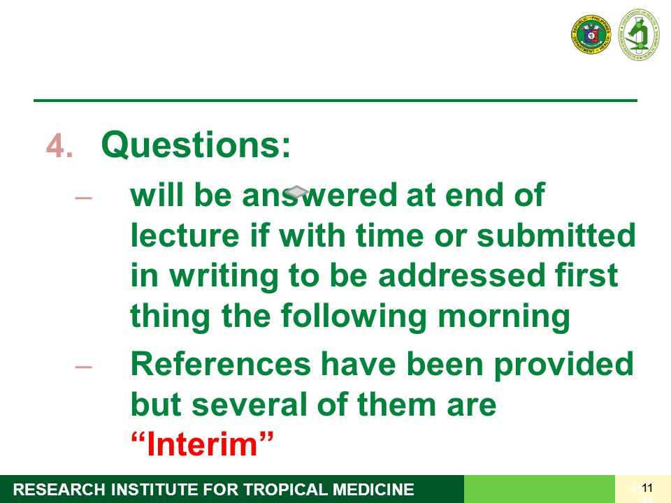 Questions: will be answered at end of lecture if with time or submitted in writing to be addressed first thing the following morning.