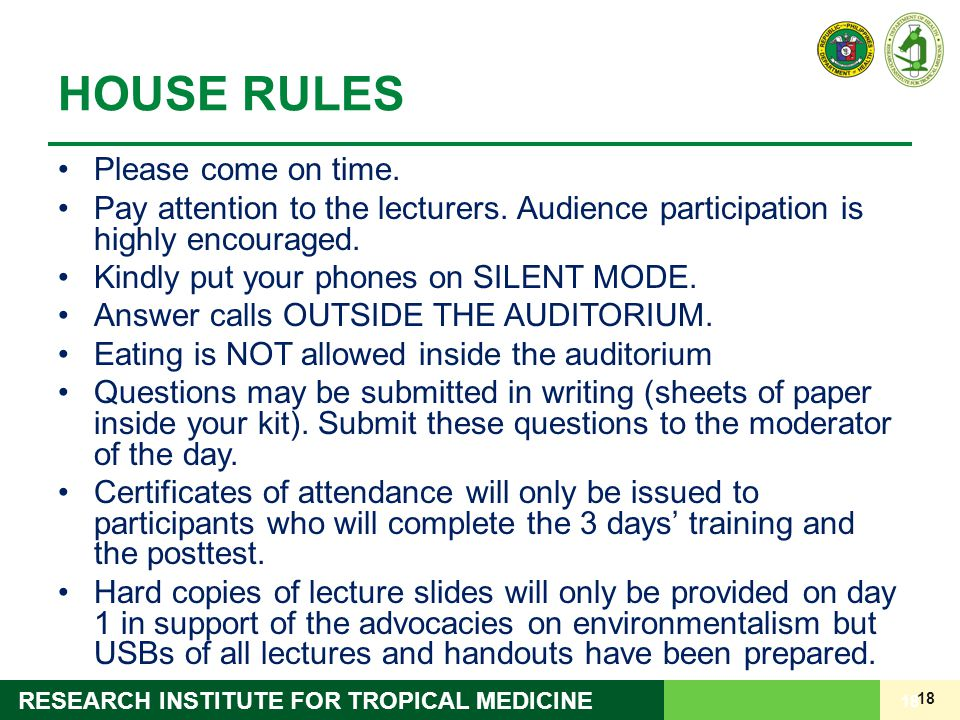 HOUSE RULES Please come on time.